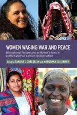 Women Waging War and Peace: International Perspectives of Women's roles in