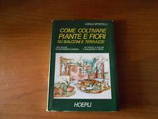 manuale COME COLTIVARE PIANTE E FIORI-CARLA SPORTELLI- ED. HOEPLI 1975