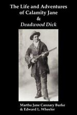 The Life & Adventures of Calamity Jane and Deadwood Dick: The Prince of the Road