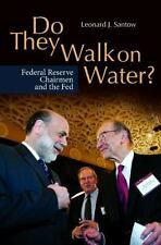 Do They Walk on Water?: Federal Reserve Chairmen and the Fed