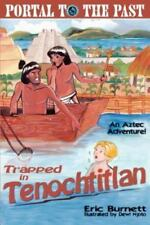 Trapped in Tenochtitlan: An Aztec Adventure (Paperback or Softback)