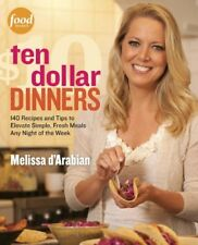 Ten Dollar Dinners: 140 Recipes & Tips to Elevate