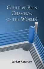 Could've Been Champion of the World by Lar Lar Abraham (2013, Paperback)