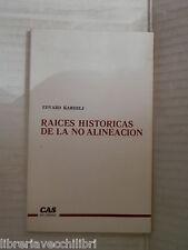 RAICES HISTORICAS DE LA NO ALINEACION Edvard Kardelj CAS 1979 Spagnolo libro di