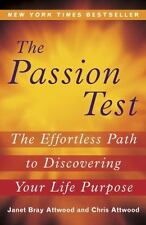 The Passion Test : The Effortless Path to Discovering Your Life Purpose by Janet
