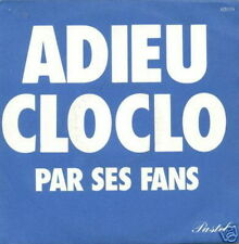 FANS 45 TOURS FRANCE ADIEU CLOCLO (CLAUDE FRANCOIS)