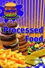 Processed Food (Whats in Your Food? Recipe for Di