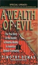 A Wealth of Evil: The True Story of the Murder of Martha Moxley in America's Ric