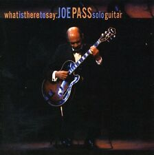 Joe Pass - What Is There to Say: Joe Pass Solo Guitar [New CD]