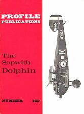 SOPWITH DOLPHIN: PROFILE #169/ 18 PAGES incl 6 ADDITIONS/ NEW PRINT FACSIMILE