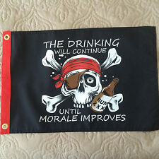 "PIRATE FLAG 12""X18"""" DRINKING WILL CONT UNTIL MORALE IMPROVES"" BOAT/MOTORCYCLE"