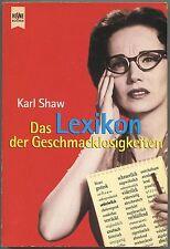 Karl Shaw - Das Lexikon der Geschmacklosigkeiten