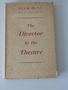 THE DIRECTOR IN THE THEATRE by HUGH HUNT - SIGNED