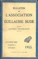 BULLETIN DE L'ASSOCIATION GUILLAUME BUDE . 4° série . Numéro 4 . Décembre 1955 .