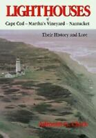 Lighthouses of Cape Cod-Martha's Vineyard-Nantucket: Their History and Lore by