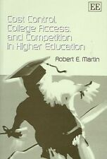 Cost Control, College Access, and Competition in Higher Education, Martin, Rober