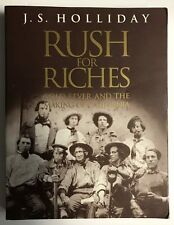 Rush for Riches Gold Fever and the Making of California J S Holliday 1st Signed