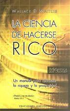 La Ciencia de Hacerse Rico by Wallace D. Wattles (2007, Paperback)