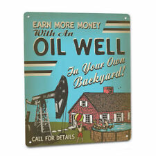 Oil Well SIGN Funny Backyard Oilfield Live Pump Crude Vintage Rig 1950s