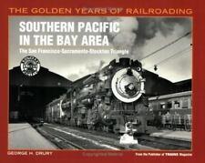 Southern Pacific in the Bay Area: The San Francisco-Sacramento-Stockton Triangl