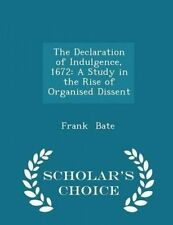 The Declaration of Indulgence, 1672: A Study in the Rise of Organ 9781297468612