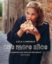 One More Slice - Leila Lindholm - Pizza, Pasta & Sweet Pastries -  RRP £19.99