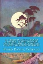 45 Cuentos de Hadas, Duendes y Gnomos - Quinto Volumen : 365 Cuentos...