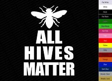 ALL HIVES MATTER decal text Beekeeping Bees Apis Honey Funny Sticker Vinyl