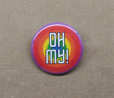 """OH MY! George Takei Quote w/Rainbow 1.25"""" Button Star Trek Gay Interest Humor"""
