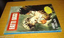 FATTI OGGI # 21 - AMORE E VIOLENZA - EDIFUMETTO - 1979 - SX30