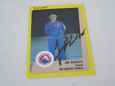 JIM ROBERTS AUTOGRAPHED 1989 AHL PROCARDS CARD-SPRINGFIELD INDIANS DECEASED