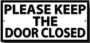 PLEASE KEEP THE DOOR CLOSED METAL SIGN.INSTRUCTIONAL SIGN