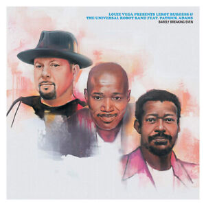 Louie Vega pres. Leroy Burgess/The Universal Robot Band : Barely Breaking Even: