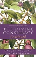 The Divine Conspiracy Continued: Fulfilling God's Kingdom on Earth by Gary...