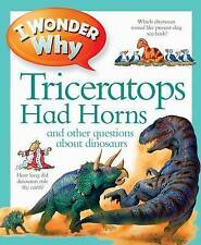 I Wonder Why Triceratops Had Horns by Kingfisher (Paperback, 2011)