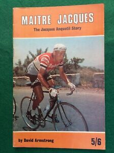 Maitre Jacques The Jacques Anquetil Story  Cycling Booklet David Armstrong