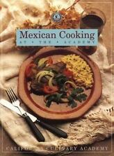 Mexican Cooking at the Academy: At the Academy (California Culinary Academy Seri