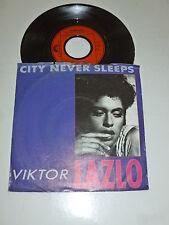"VIKTOR LAZLO - City Never Sleeps - 1989 German 7"" Juke Box Vinyl Single"