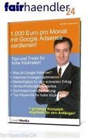 EBOOK 1000 Euro im Monat verdienen GOOGLE Adsense Werbung Geld Marketing Keyword