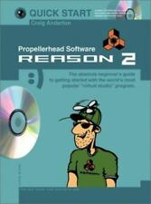 Quick Start: Propellerhead Software- Reason 2 (Quick Start (Music Sales))