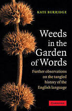 Weeds in the Garden of Words: Further Observations on the Tangled History of the