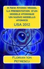 A New Atomic Model la Presentation D'Un Modele Atomique by Florian Ion...