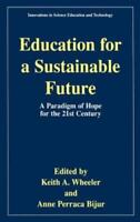 Education for a Sustainable Future: A Paradigm of Hope for the 21st Century (I..