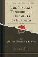 The Nineteen Tragedies and Fragments of Euripides, Vol. 1 of 3 (Classic Reprint)