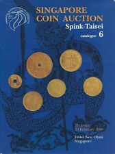 Spink-Taisei Singapore coin auction catalogue 6 23 FEBRUARY 1989 catalogue de vente aux enchères