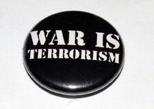 WAR IS TERRORISM 25MM / 1 INCH BUTTON BADGE PEACE HIPPY CND ANTI-WAR