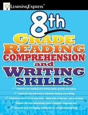 8th Grade Reading Comprehension and Writing Skills Test by LearningExpress LLC