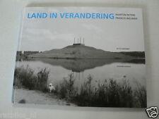 LAND IN VERANDERING DOOR MARTIJN PETERS EN FRANCIS WEIJMER