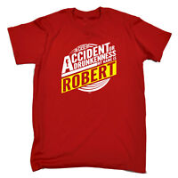 Funny Novelty T-Shirt Mens tee TShirt Robert In Case Of Accident Or Drunkennes