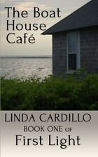 The Boat House Cafe: Book One of First Light (Paperback or Softback)